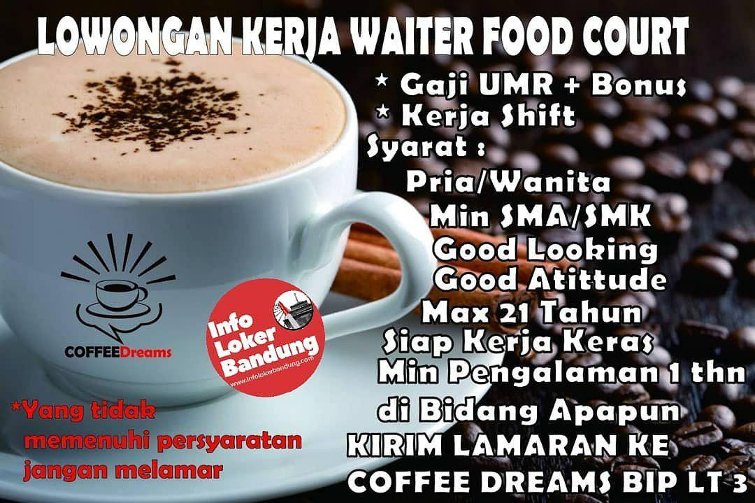 Lowongan kerja Waiter Food Court Coffee Dreams Bandung Desember 2019