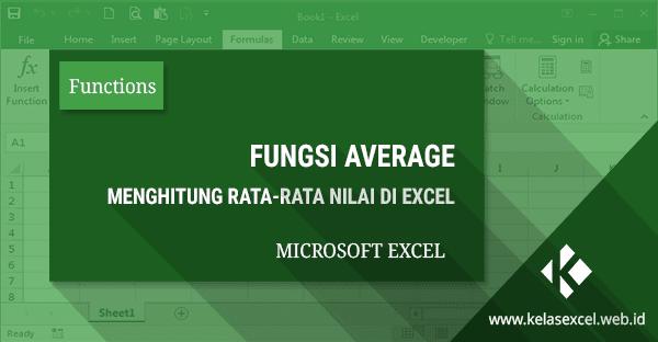 Fungsi AVERAGE Excel, Cara Menghitung Rumus Rata-rata di Excel
