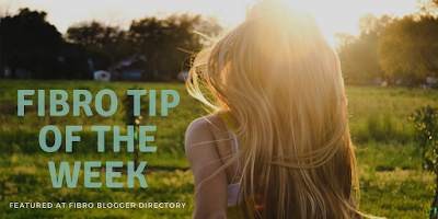 Fibro Tip of The Week