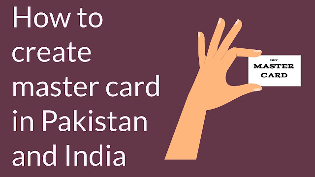 How to create master card in Pakistan and India