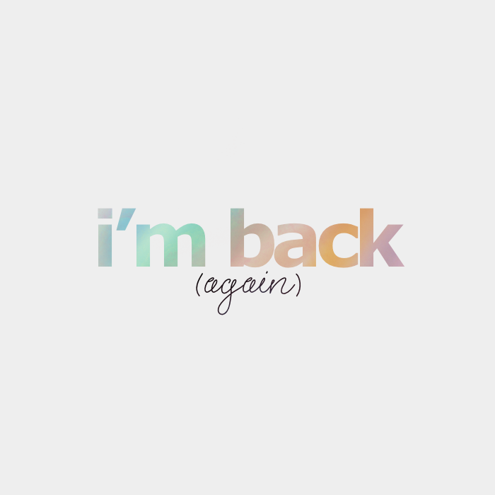 Header: I'm Back (again)