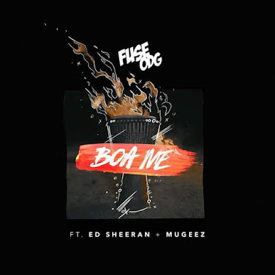 NEW MUSIC: Fuse ODG - Boa Me ft. Ed Sheeran x Mugeez (Prod. By Killbeatz)