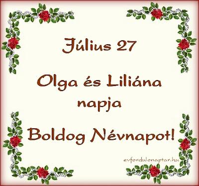 Július 27 - Olga, Liliána névnap