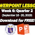 WEEK 6: Quarter 2 Powerpoint Lessons