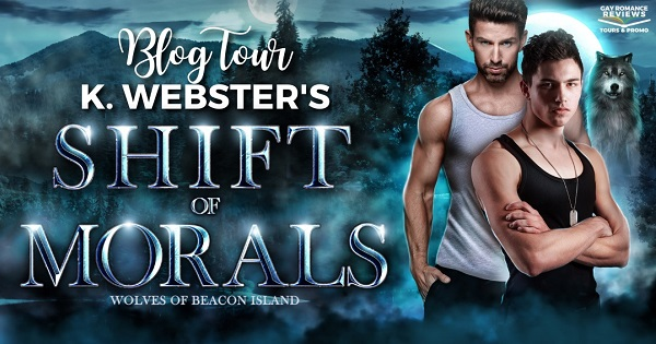 Blog Tour. K. Webster's Shift of Morals. Wolves of Beacon Island.