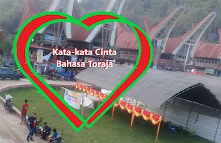Kata-kata Cinta Bahasa Toraja dan Artinya