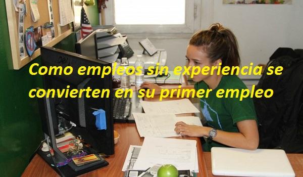 Como empleos si experiencia se convierten en su primer empleo