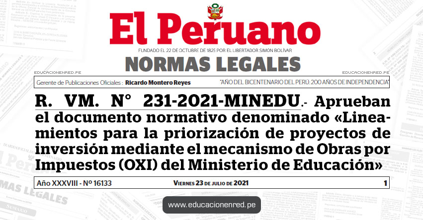 R. VM. N° 231-2021-MINEDU.- Aprueban el documento normativo denominado «Lineamientos para la priorización de proyectos de inversión mediante el mecanismo de Obras por Impuestos (OXI) del Ministerio de Educación»