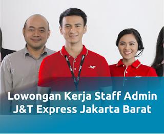 Lowongan kerja terbaru sebagai Staff Admin Network J&T Express penempatan di Jakarta Barat