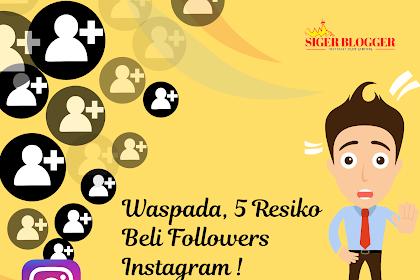 Waspada, 5 Resiko Beli Followers Instagram Bikin Kamu Menyesal