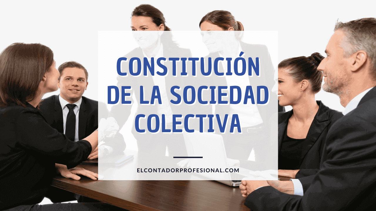 sociedad colectiva constitucion