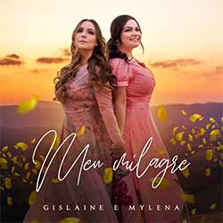 Baixar Música Gospel Meu Milagre - Gislaine e Mylena Mp3