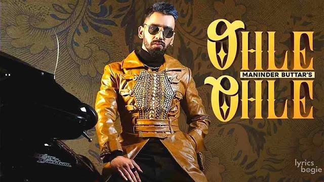Maninder Buttar - Ohle Ohle - ( Mp3 Song Download ) - 320kbps