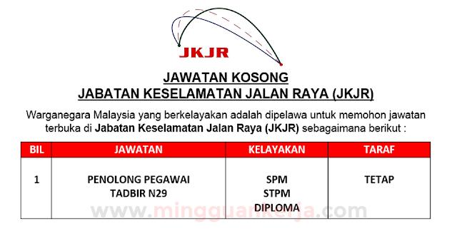 Permohonan Jawatan Kosong Jabatan Keselamatan Jalan Raya (JKJR) Jun - Julai 2019