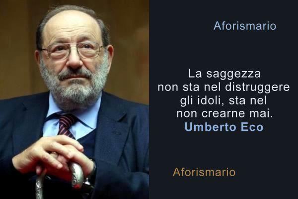 Aforismario Aforismi E Citazioni Di Umberto Eco Dai Saggi