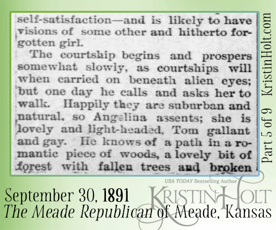Kristin Holt | Courtship. A Glimpse Into a Paradise Where All is Sunshine and Love. Published in The Meade Republican of Meade, Kansas on September 30, 1891. Part 5.