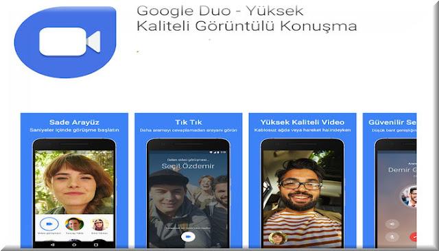↦ Google Duo - Yüksek Kaliteli Görüntülü Konuşma buradan indirebilirsiniz