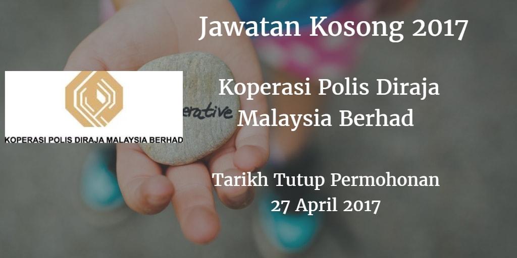 Jawatan Kosong Koperasi Polis Diraja Malaysia Berhad 27 April 2017