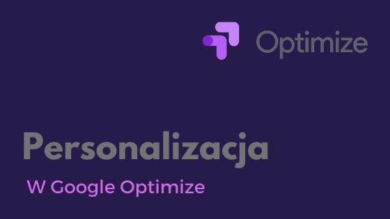 Personalizacja witryny przy pomocy Google Optimize