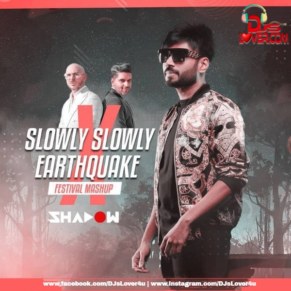 Slowly Slowly X Earthquake Festival Mashup DJ Shadow Dubai