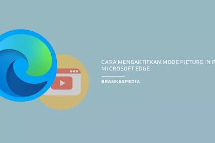 Cara Mengaktifkan Mode Picture in Picture Microsoft Edge