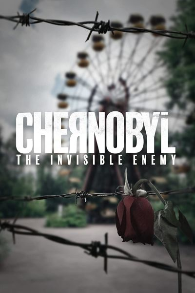 Chernobyl: The Invisible Enemy (2021)