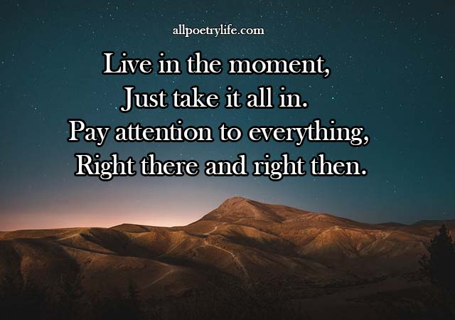 Live in the moment | English poetry on life poems quotes