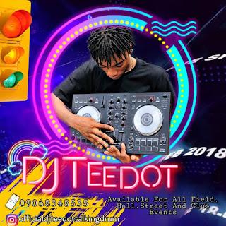 [MIXTAPE] DJ TEEDOT -- SAMPLE MIX