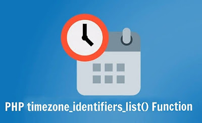 PHP timezone_identifiers_list() Function