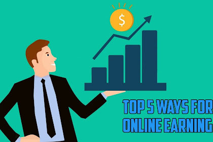 Top 5 Most Popular Ways for Making Online Money