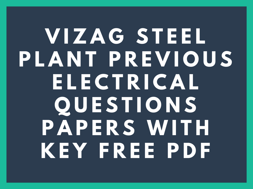 Vizag Steel Plant Previous Electrical Questions Papers