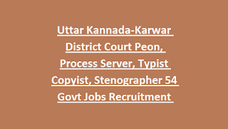 Uttar Kannada-Karwar District Court Peon, Process Server, Typist Copyist, Stenographer 54 Govt Jobs Recruitment Notification 2019