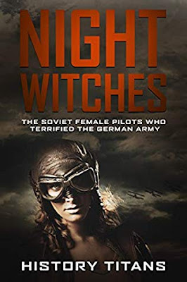 Review: Night Witches: The Soviet Female Pilots Who Terrified The German Army by History Titans