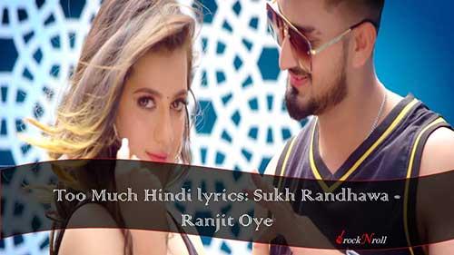 Too-Much-Hindi-lyrics-Sukh-Randhawa-Ranjit-Oye