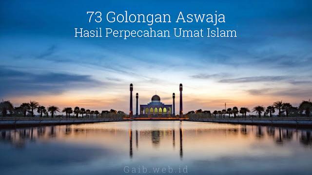 73 Golongan Aswaja Hasil Perpecahan Umat Islam