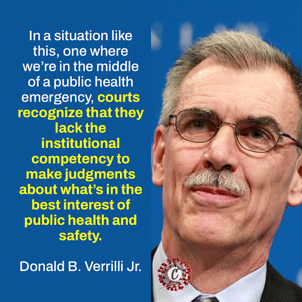 In a situation like this, one where we're in the middle of a public health emergency, courts recognize that they lack the institutional competency to make judgments about what's in the best interest of public health and safety. — Donald B. Verrilli Jr., Solicitor General of the United States under President Barack Obama
