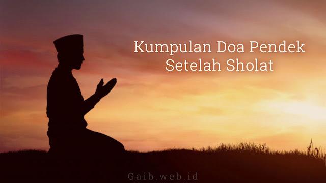 Kumpulan Doa Pendek Setelah Sholat