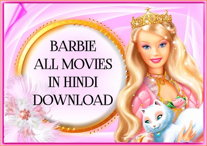 Barbie ALL Movies in Hindi Dubbed Download/Watch Online {480p, 720p}