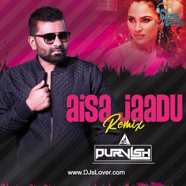 Aisa Jaadu Dala Re Remix DJ Purvish