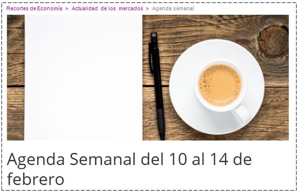 AGENDA ECONOMICA SEMANAL en  Blog Self Bank. Del  10 al 14 de Febrero de 2020.