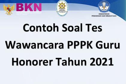 Contoh Soal Tes Wawancara PPPK Guru Honorer Tahun 2021