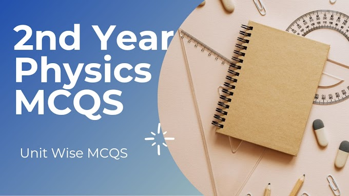 2nd Year Physics MCQS