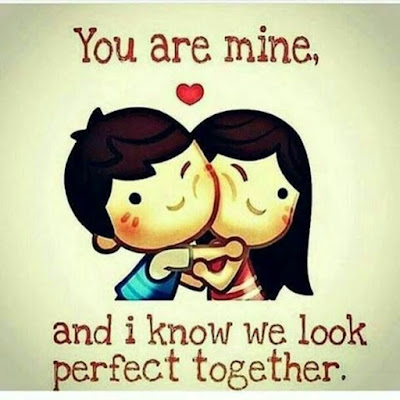 You are mine and I know we look prefect together.