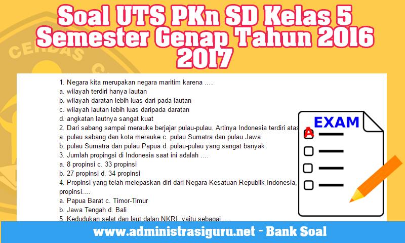 Soal UTS PKn SD Kelas 5 Semester Genap Tahun 2016 2017