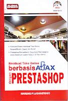 Judul Buku : MEMBUAT TOKO ONLINE BERBASIS AJAX Dengan PRESTASHOP DISERTAI CD