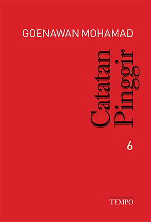halaman ini merupakan kumpulan esai Goenawan Mohamad Catatan Pinggir 6 PDF Penulis Goenawan Mohamad