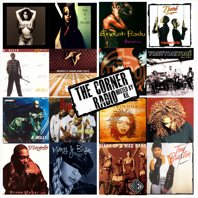 The Corner Radio Hosted By Kil: The Dopest R&B Albums From 1993-1998