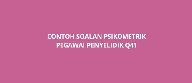 Contoh Soalan Psikometrik Pegawai Penyelidik Q41 (2021)