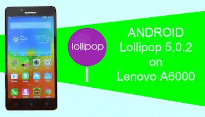 Cara Upgrade Lollipop Lenovo A6000 Dengan Mudah