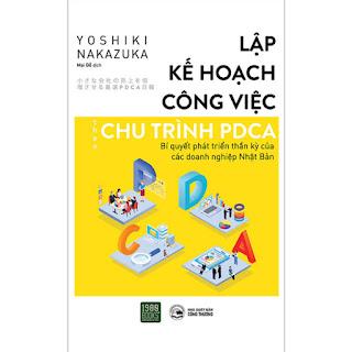 Lập Kế Hoạch Công Việc Theo Chu Trình PDCA - Bí Quyết Phát Triển Thần Kỳ Của Các Doanh Nghiệp Nhật Bản ebook PDF-EPUB-AWZ3-PRC-MOBI